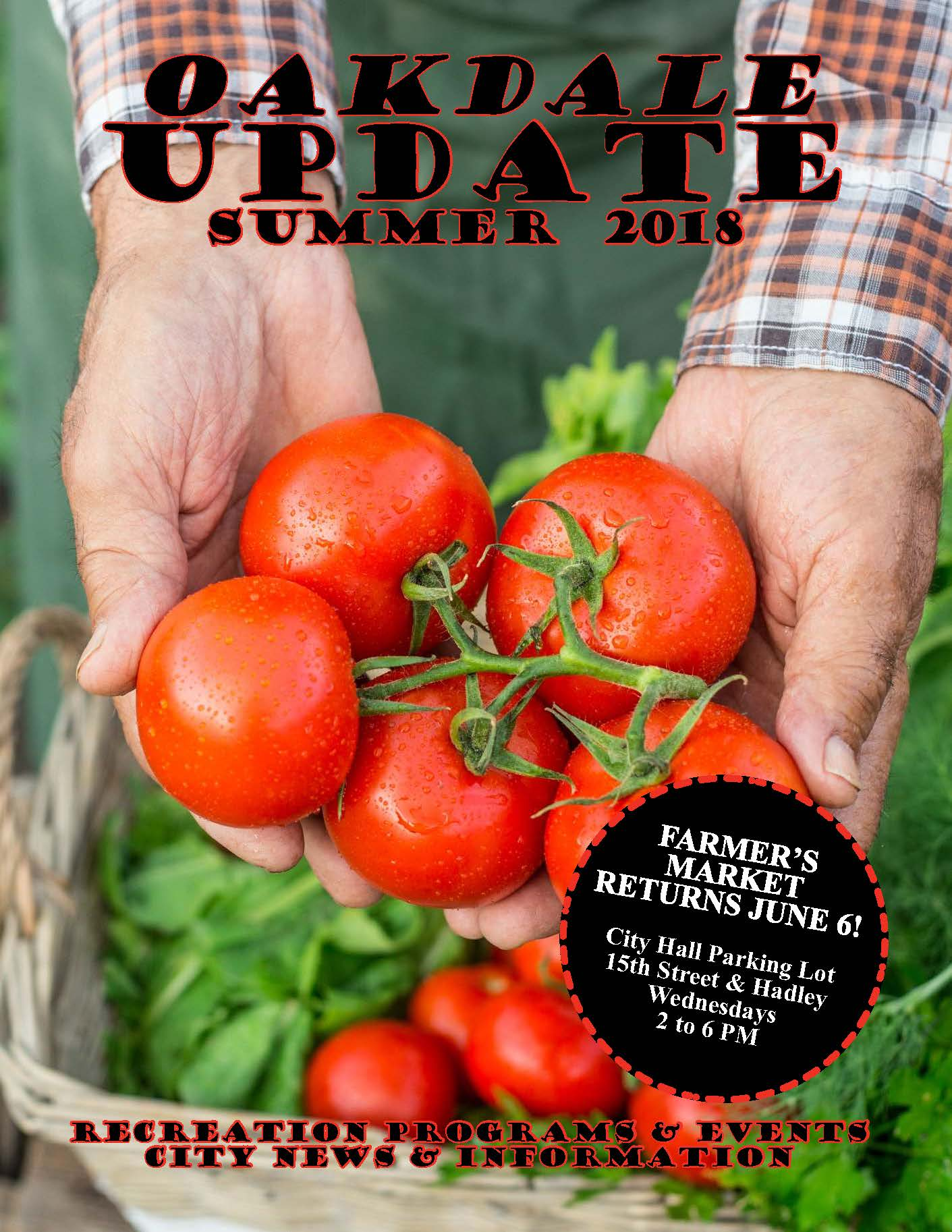 Cover of Oakdale Update Newsletter for Summer 2018 showing two hands holding red tomatoes